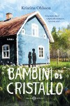 Bambini di cristallo (Italian Edition) - Kristina Ohlsson, Silvia Piraccini