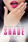 SHADE - Ketley Allison