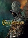 Conquistador Tome 01 (Grafica) - Jean Dufaux, Philippe Xavier