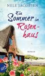 Ein Sommer im Rosenhaus: Roman - Nele Jacobsen