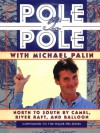 Pole to Pole With Michael Palin: North to South by Camel, River Raft, and Balloon (Companion to the Pbs Series) - Michael Palin;Basil Pao