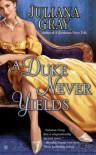 A Duke Never Yields - Juliana  Gray