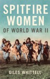 Spitfire Women of World War II - Whittell (G)