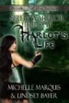 Harlot's Life (Siren Warrior, #2) - Michelle Marquis,  Lindsey Bayer