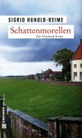Schattenmorellen. Kriminalroman - Sigrid Hunold-Reime