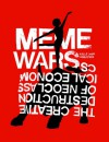 Meme Wars: The Creative Destruction of Neoclassical Economics - Kalle Lasn, Adbusters