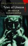 Tales of Unease -  Arthur Conan Doyle