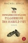 Die unwahrscheinliche Pilgerreise des Harold Fry: Roman - Rachel Joyce