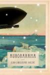 Aurorarama  - Jean-Christophe Valtat