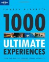 1000 Ultimate Experiences - Andrew Bain, Lonely Planet