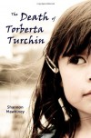 The Death of Torberta Turchin - Shannon Mawhiney
