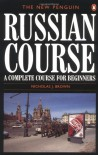 The New Penguin Russian Course: A Complete Course for Beginners - Nicholas J. Brown