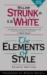 The Elements of Style, Fourth Edition - William Strunk Jr., E. B. White, Roger Angell