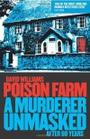 Poison Farm: A Murderer Unmasked After 60 Years - David John Williams