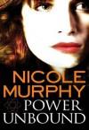 Power Unbound - Nicole Murphy