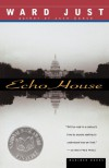 Echo House - Ward Just