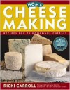 Home Cheese Making: Recipes for 75 Homemade Cheeses by Ricki Carroll, Laura Werlin (Foreword by) -