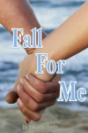 Fall For Me (Young Adult Romance) - Melanie Marks