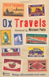 Ox Travels: Meetings with Remarkable Travel Writers (Ox Tales) - Michael Palin
