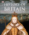 History of Britain & Ireland: The Definitive Visual Guide - R.G. Grant