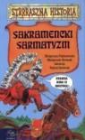 Sakramencki sarmatyzm - Małgorzata Nesteruk, Małgorzata Fabianowska