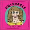 Unlovable, Volume 1 -