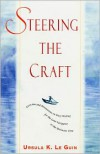 Steering the Craft: Exercises and Discussions on Story Writing for the Lone Navigator or the Mutinous Crew -