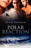 Polar Reaction - Claire Thompson