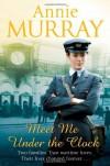 Meet Me Under The Clock - Annie Murray