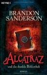 Alcatraz und die dunkle Bibliothek - Brandon Sanderson, Charlotte Lungstrass