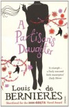 A Partisan's Daughter - Louis de Bernières