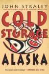 Cold Storage, Alaska - John Straley