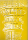 Studies in the Life of Christ: Introduction, the Early Period, the Middle Period, the Final Week - Rory C. Foster
