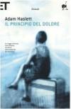 Il principio del dolore - Adam Haslett, Giovanna Granato