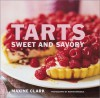 Tarts: Sweet and Savory - Maxine Clark;Martin Brigdale