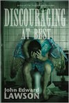 Discouraging at Best - John Edward Lawson