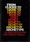 From Cliche To Archetype - Marshall McLuhan, Wilfred Watson