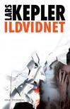 Ildvidnet  - Lars Kepler