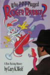 Who P-P-P-Plugged Roger Rabbit? - Gary K. Wolf