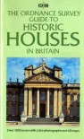 The Ordinance Survey Guide to Historic Houses in Britain - Peter Furtado