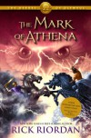 The Mark of Athena (The Heroes of Olympus, Book Three) - Rick Riordan