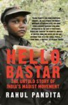 Hello, Bastar - The Untold Story of India's Maoist Movement - Pandita Rahul