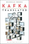 Kafka Translated: How Translators have Shaped our Reading of Kafka - Michelle Woods