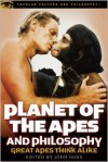 Planet of the Apes and Philosophy: Great Apes Think Alike - John Huss (Editor)