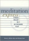 Meditation Express: Stress Relief in 60 Seconds Flat - Nancy L. Butler-Ross, Michael Suib