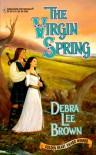 The Virgin Spring - Debra Lee Brown