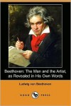 Beethoven: The Man and the Artist, as Revealed in His Own Words - Ludwig Van Beethoven,  Friedrich Kerst (Editor),  Henry Edward Krehbiel (Editor)