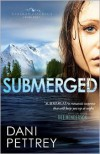 Submerged (Alaskan Courage Book #1) - Dani Pettrey