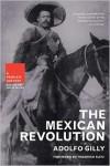 The Mexican Revolution - Adolfo Gilly, Howard Zinn, Friedrich Katz