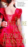 The Pleasure Trap - Elizabeth Thornton
